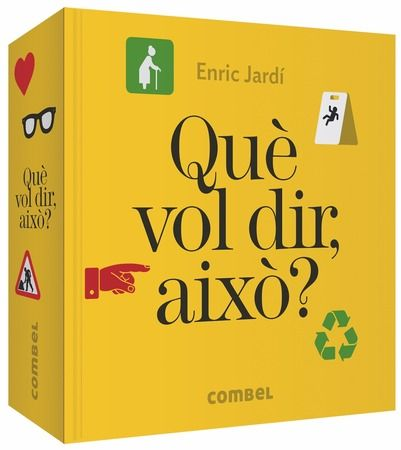 https://www.combeleditorial.com/ca/llibre/que-vol-dir-aixo_978-84-9101-450-8